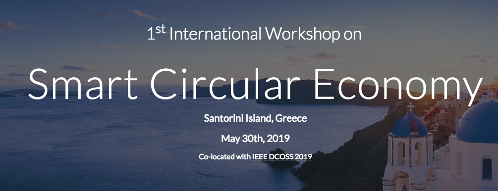 1st International Workshop on Smart Circular Economy, 30 May 2019